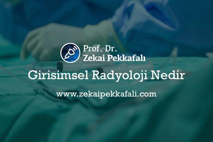 Girişimsel Radyoloji Nedir ? Girişimsel Radyoloji İstanbul | En iyi girişimsel radyoloji doktorları | girişimsel radyoloji istanbulda hangi hastanelerde var